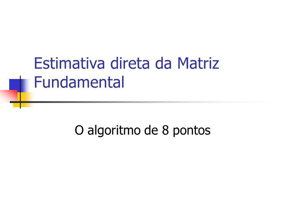 Estimating Fundamental Matrix Each point correspondence can be expressed as a linear equation The 8-point algorithm