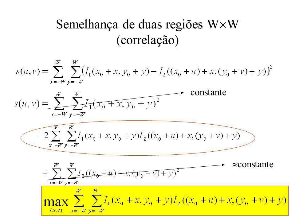 Semelhança de duas regiões W W (Normalização) Normalizando: