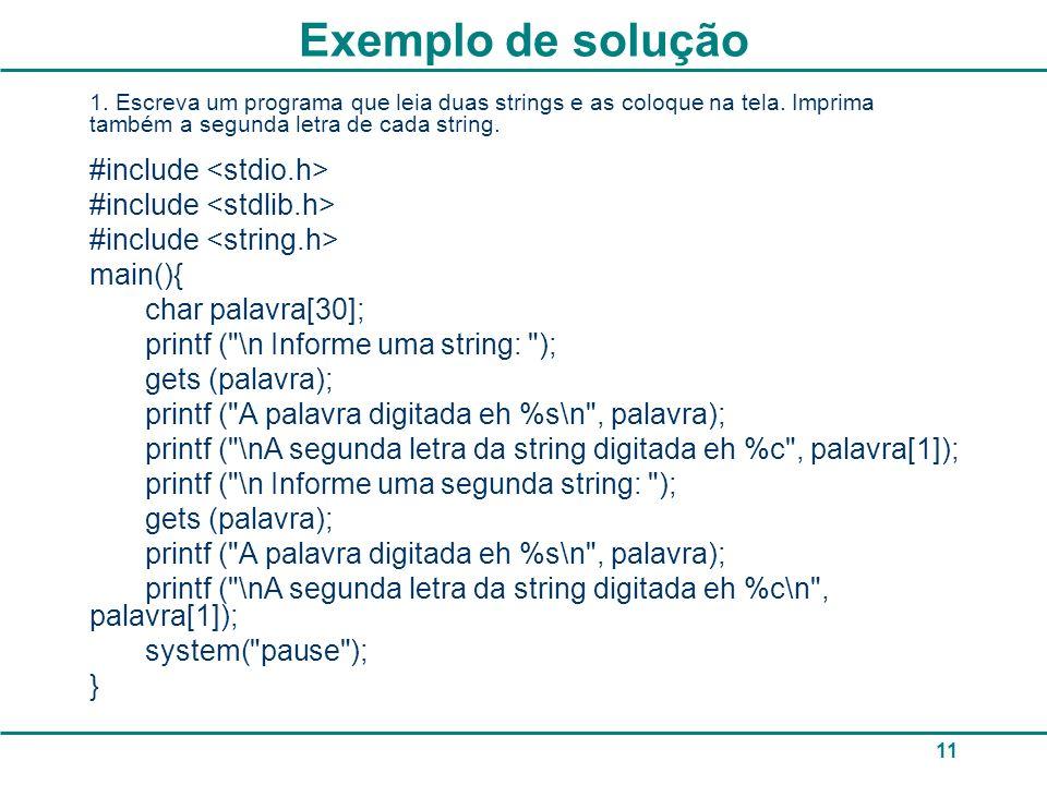 Exercício Escreva um programa que leia uma string, conte quantos caracteres desta string são iguais a a e substitua os que forem iguais a a por b .