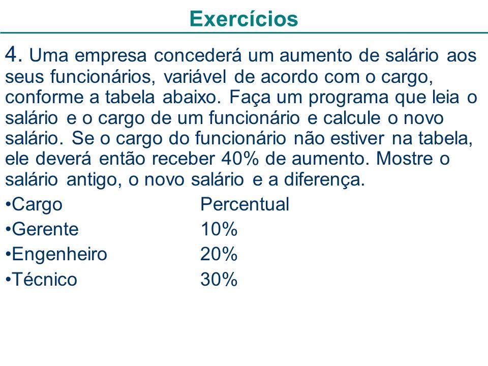 17 #include main(){ char cargo[20]; float salario, novoSalario; printf ( \nDigite o cargo: ); scanf ( %s , cargo); printf ( \nDigite o salario: ); scanf ( %f , &salario); if (strcmp(cargo, gerente )==0) novoSalario=salario*1.1; else if (strcmp(cargo, engenheiro )==0) novoSalario=salario*1.2; else if (strcmp(cargo, tecnico )==0) novoSalario=salario*1.3; else novoSalario=salario*1.4; printf ( \nO salario antigo eh %.2f, o salario novo eh %.2f e a diferenca eh de R$ %.2f\n , salario, novoSalario, novoSalario-salario); system( pause ); }