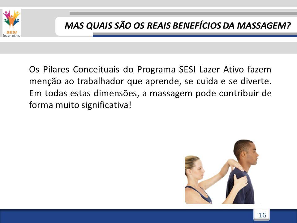 3/3/201417 CONSCIÊNCIA CORPORAL Ao receber uma massagem, por exemplo, o trabalhador tem a oportunidade de aprender mais sobre seu próprio corpo.
