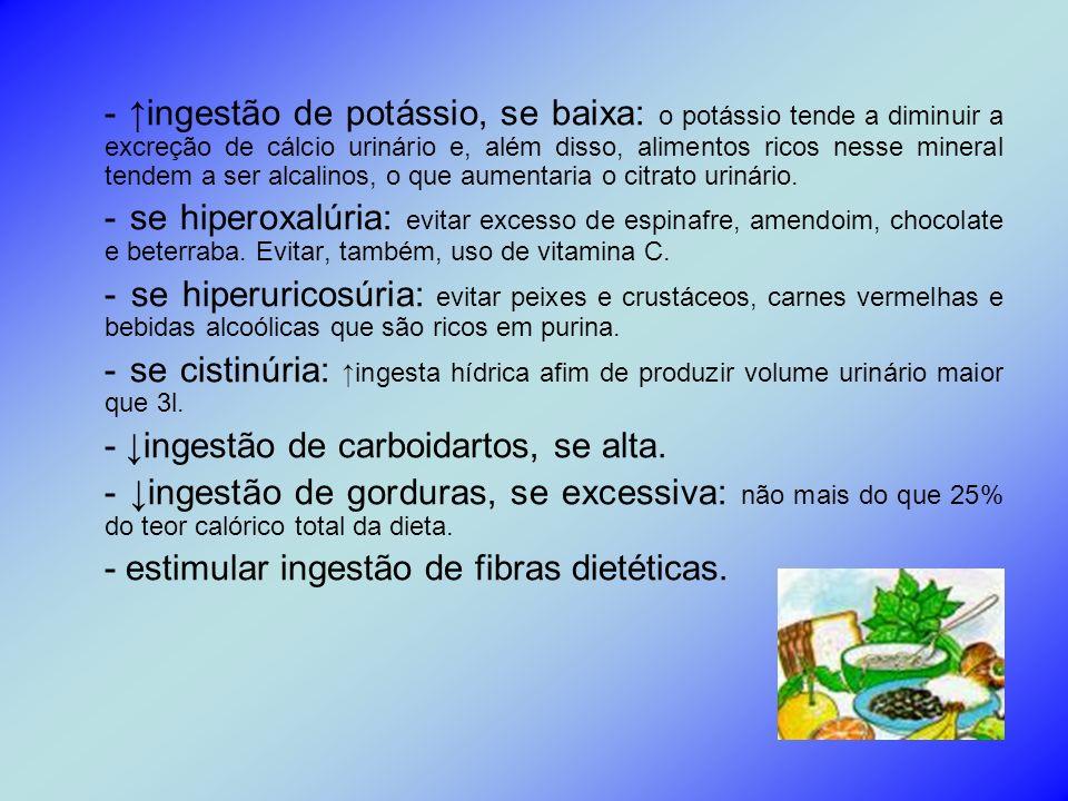 Tratamento farmacológico: - Tiazídicos: efetivos em situações de hipercalciúria associada à nefrolitíase recidivante.
