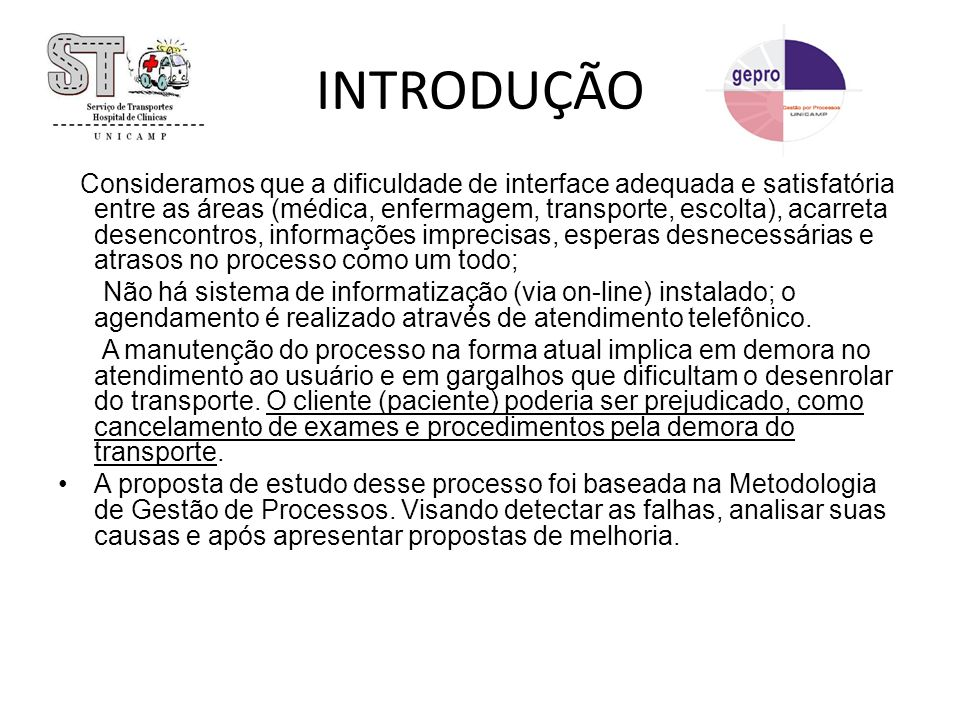 Redesenho do Processo de Transporte de Pacientes de Enfermaria para realização de exames no Complexo HC-UNICAMP.