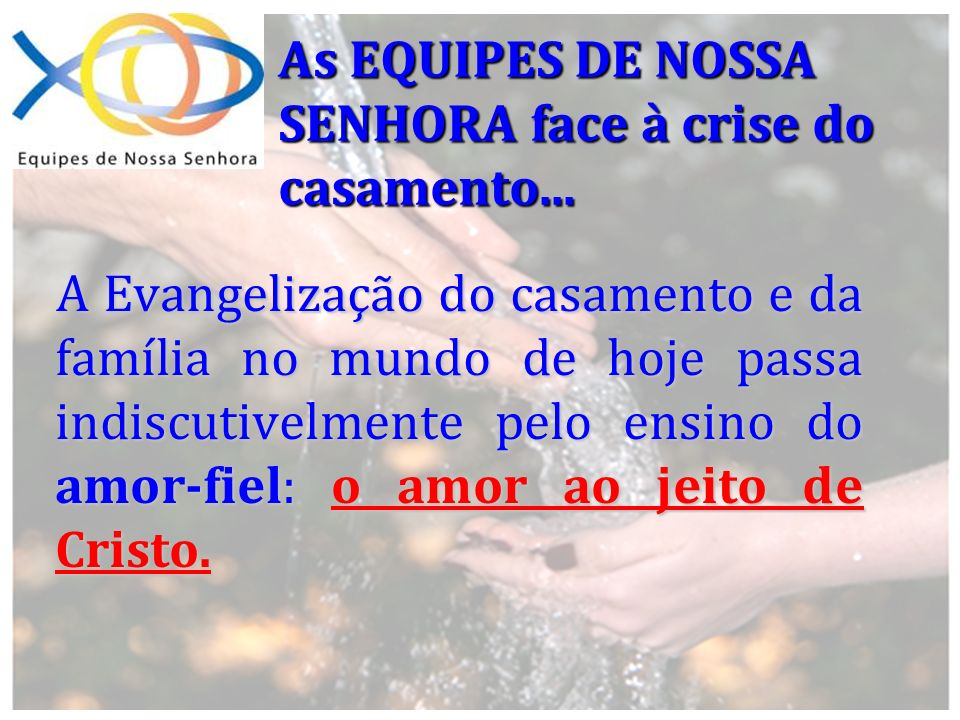 As EQUIPES DE NOSSA SENHORA face à crise do casamento...