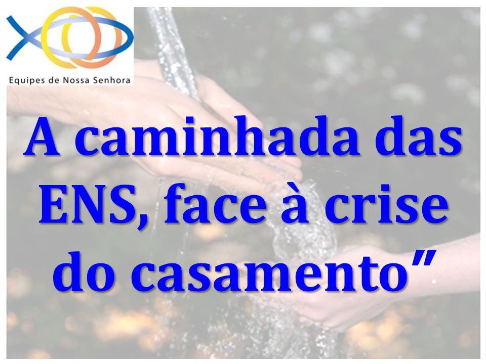 As EQUIPES DE NOSSA SENHORA As EQUIPES DE NOSSA SENHORA face à crise do casamento...