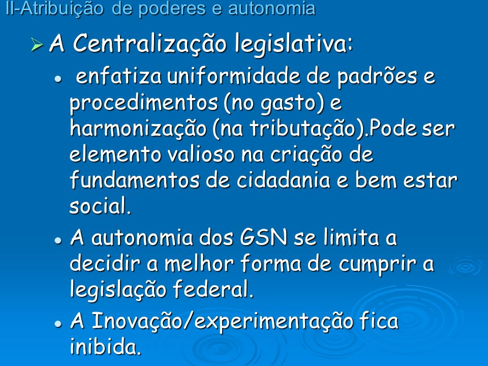 A Descentralização legislativa: A Descentralização legislativa: amplia o escopo para modelos e trajetórias individuais – diversidade e inovação.