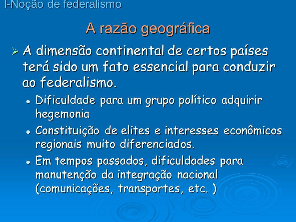 A razão política Sentido básico de federalismo: equilíbrio entre individualidade/autonomia regional e constituição/preservação de um todo (Nação) maior e mais forte.