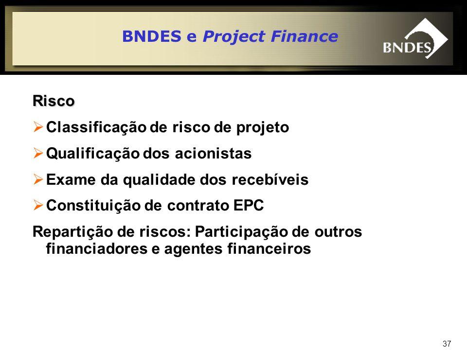 38 Garantias da fase pré-operacional Garantias e compromissos até o fim do contrato BNDES e Project Finance