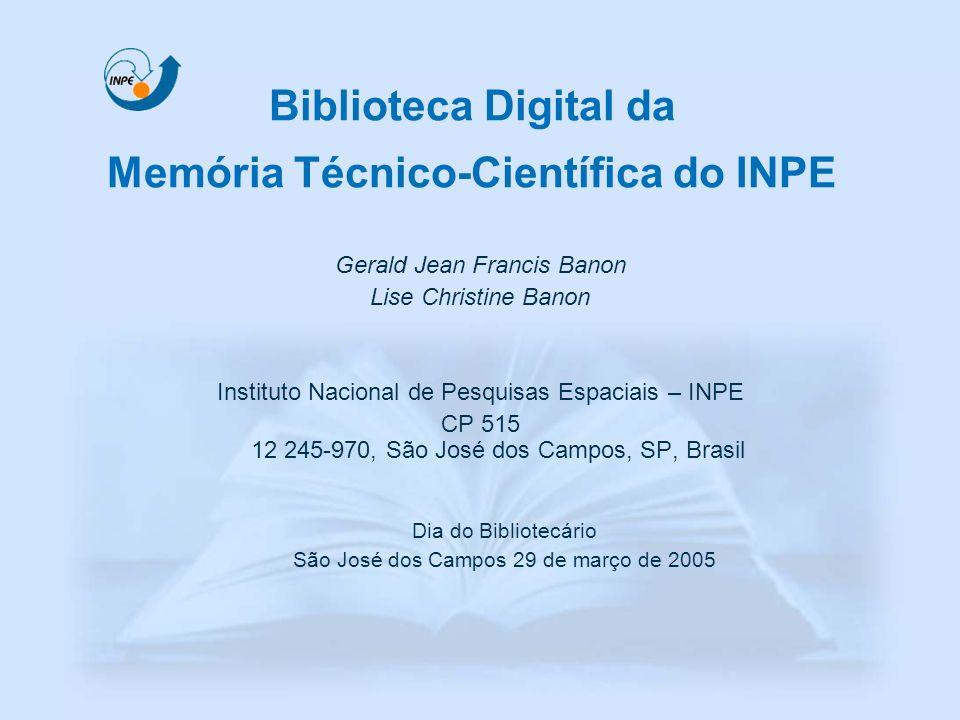 Biblioteca Digital da Memória Técnico-Científica do INPE –Dez anos de história –Estado atual –Desafios Conteúdo Dia do Bibliotecário Banon & Banon, 2005