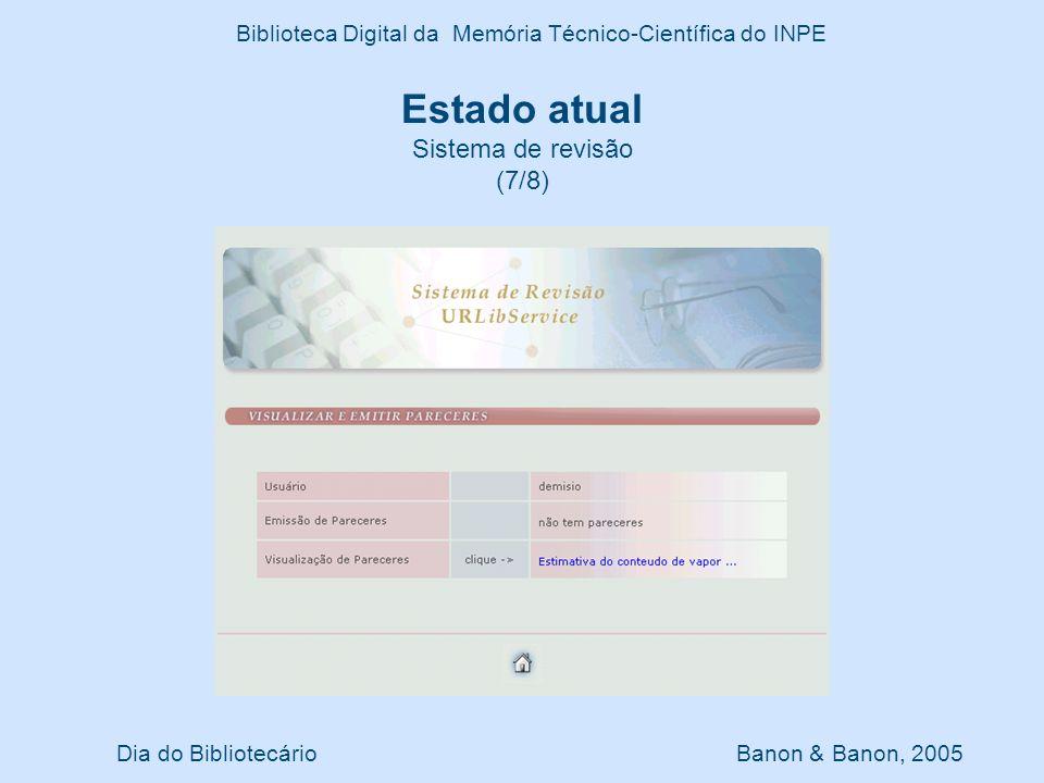 Dia do Bibliotecário Banon & Banon, 2005 Biblioteca Digital da Memória Técnico-Científica do INPE Estado atual Edição automática de sumário e índice por autor (8/8)