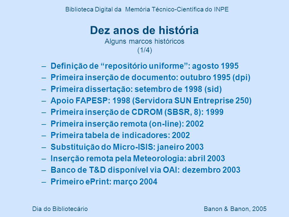 Dez anos de história Número de inserções por ano (2/4) Dia do Bibliotecário Banon & Banon, 2005 Biblioteca Digital da Memória Técnico-Científica do INPE