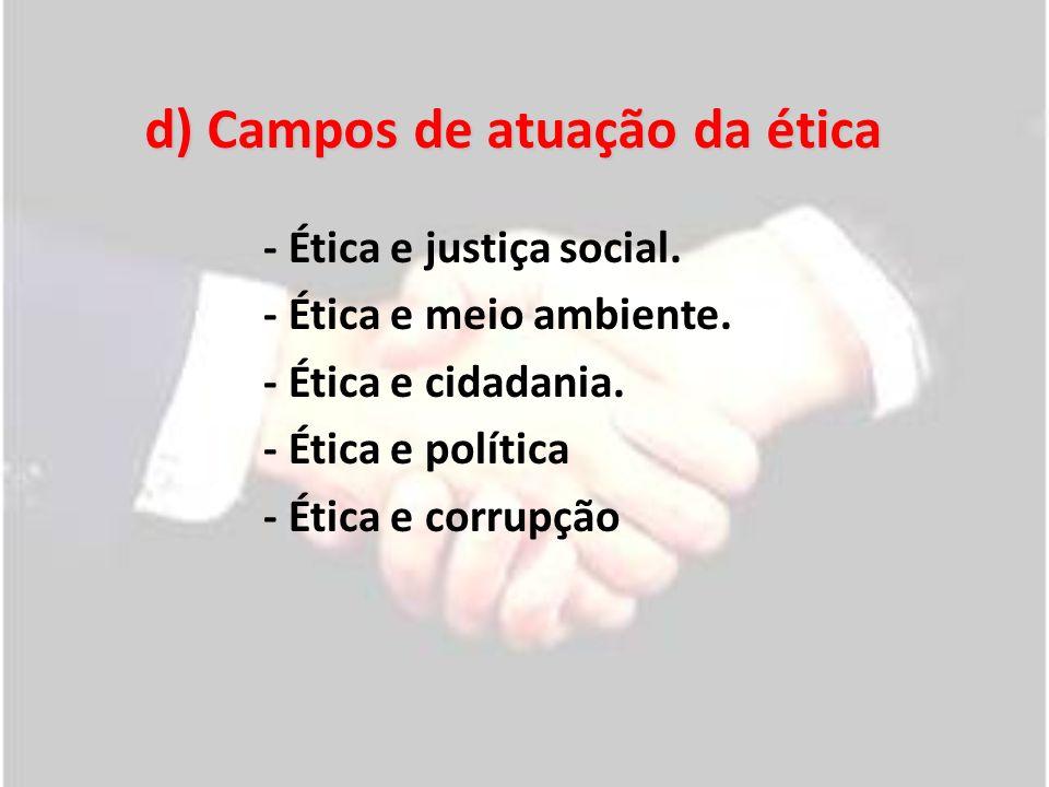 -Ética e convivência humana: Há necessidade de ética porque há o outro ser humano.
