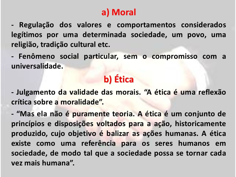 c) Tarefas da Ética - Principal regulador do desenvolvimento histórico- cultural da humanidade.