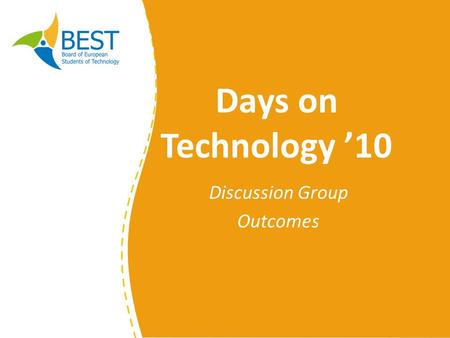 Days on Technology '10 Discussion Group Outcomes.