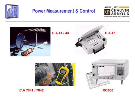 Power Measurement & Control RO600 C.A 47C.A 41 / 43 C.A 7041 / 7042.