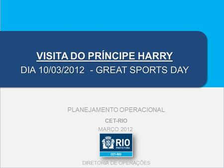 VISITA DO PRÍNCIPE HARRY DIA 10/03/2012 - GREAT SPORTS DAY MARÇO 2012.