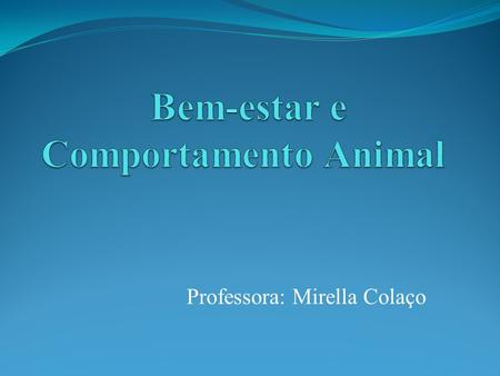 Bem-estar e Comportamento Animal
