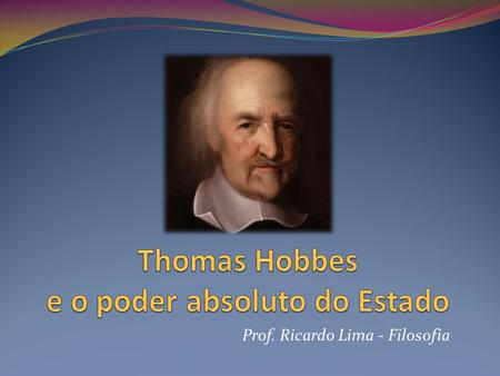 Thomas Hobbes e o poder absoluto do Estado