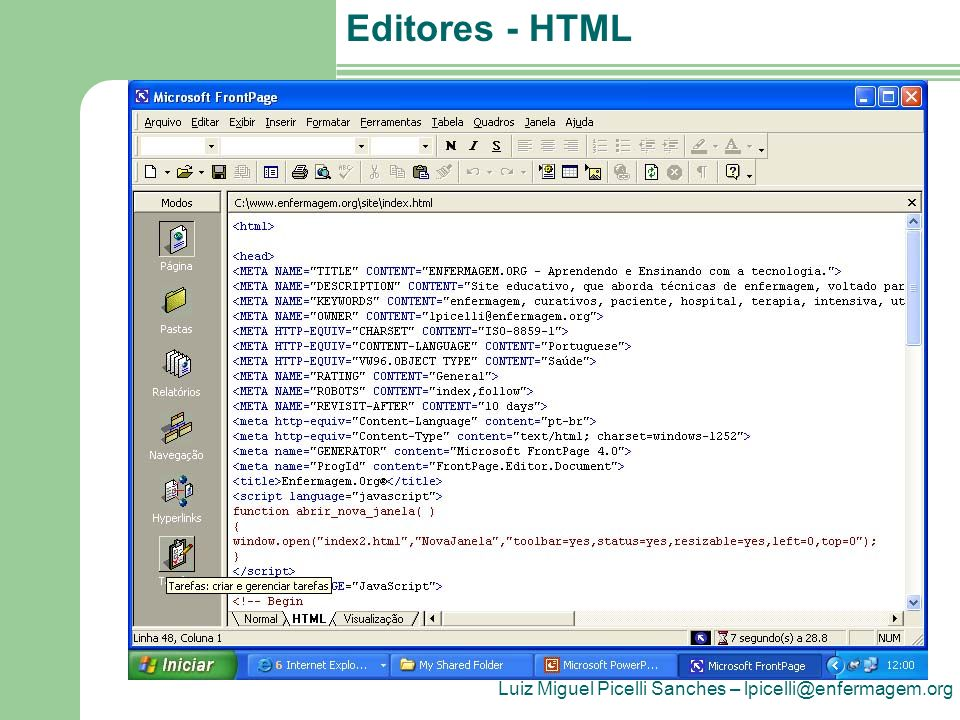 Luiz Miguel Picelli Sanches – lpicelli@enfermagem.org Editores - HTML