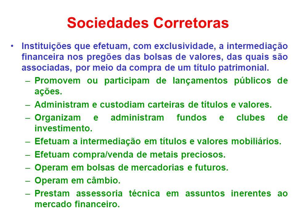 Outras Instituições Auxiliares Sociedades distribuidoras: também intermediam em títulos e valores mobiliários, assemelhando-se seus objetivos aos das corretoras.
