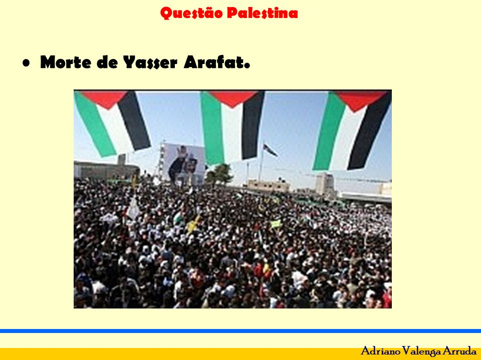 Questão Palestina Adriano Valenga Arruda Atualmente a Palestina é governada pelo primeiro-ministro Ismail Haniyeh (Hamas) e pelo presidente Mahmoud Abbas(Fatah).