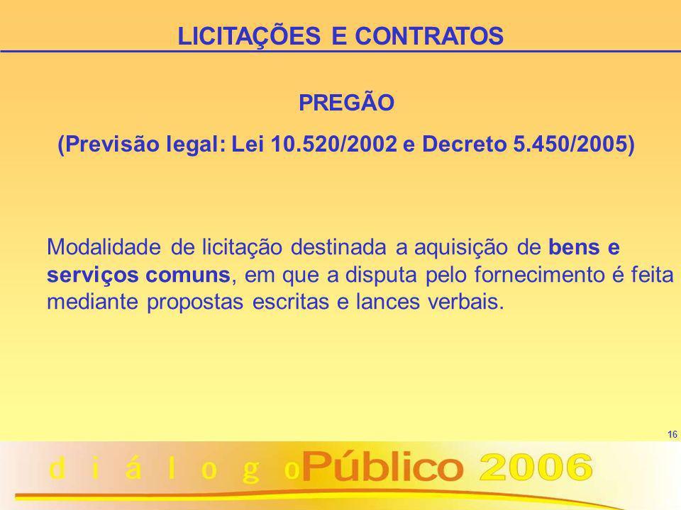17 PREGÃO ä obrigatório no âmbito da União (Decreto 5.540/2005); ä a partir da publicação do Decreto 5.504/2005, passou a ser obrigatório para entes públicos e privados (execução de convênios e instrumentos congêneres).
