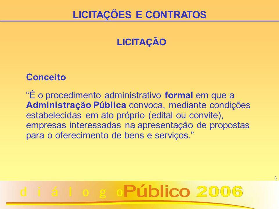4 LICITAÇÃO Objetivos: ä selecionar a proposta mais vantajosa para a Administração; ä Garantir o princípio constitucional da isonomia.