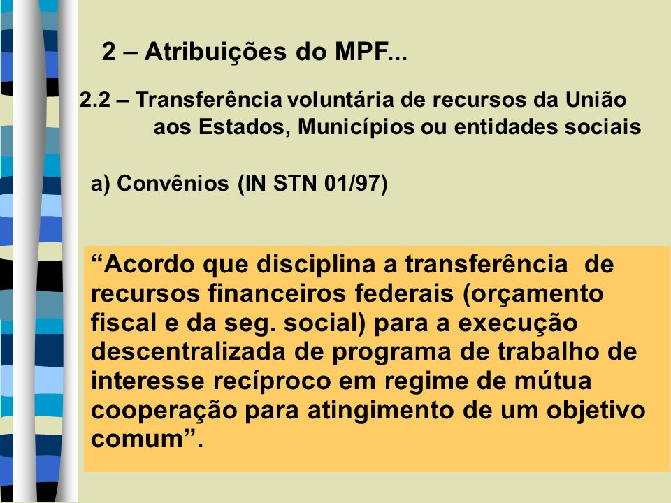 2.2 – Atribuições do MPF...