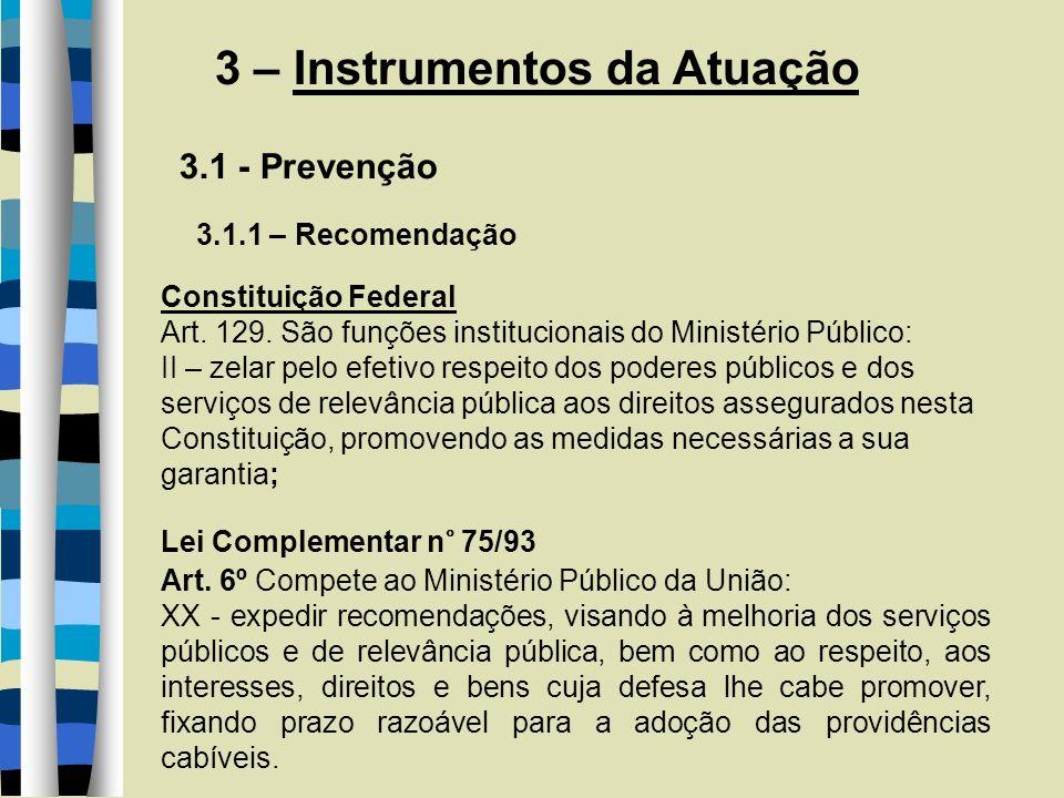 3 – Instrumentos da Atuação 3.1.1 – Recomendação Recomendação 001/2005/GAB/PGF Recomendações do Ministério Público: art.