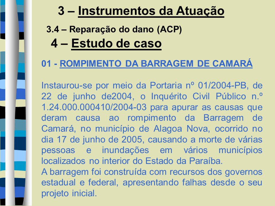 01 - ROMPIMENTO DA BARRAGEM DE CAMARÁ