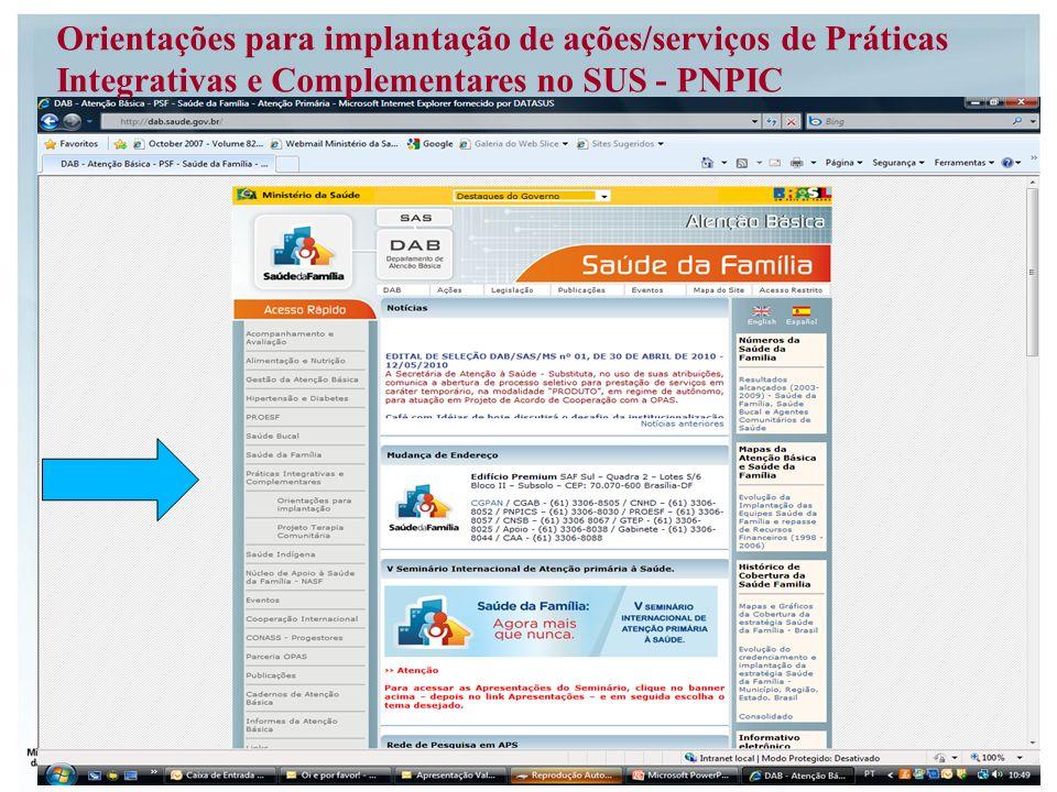 PARA QUEM: gestores municipais e estaduais do Sistema Único de Saúde QUAIS SÃO AS PRÁTICAS INTEGRATIVAS E COMPLEMENTARES.