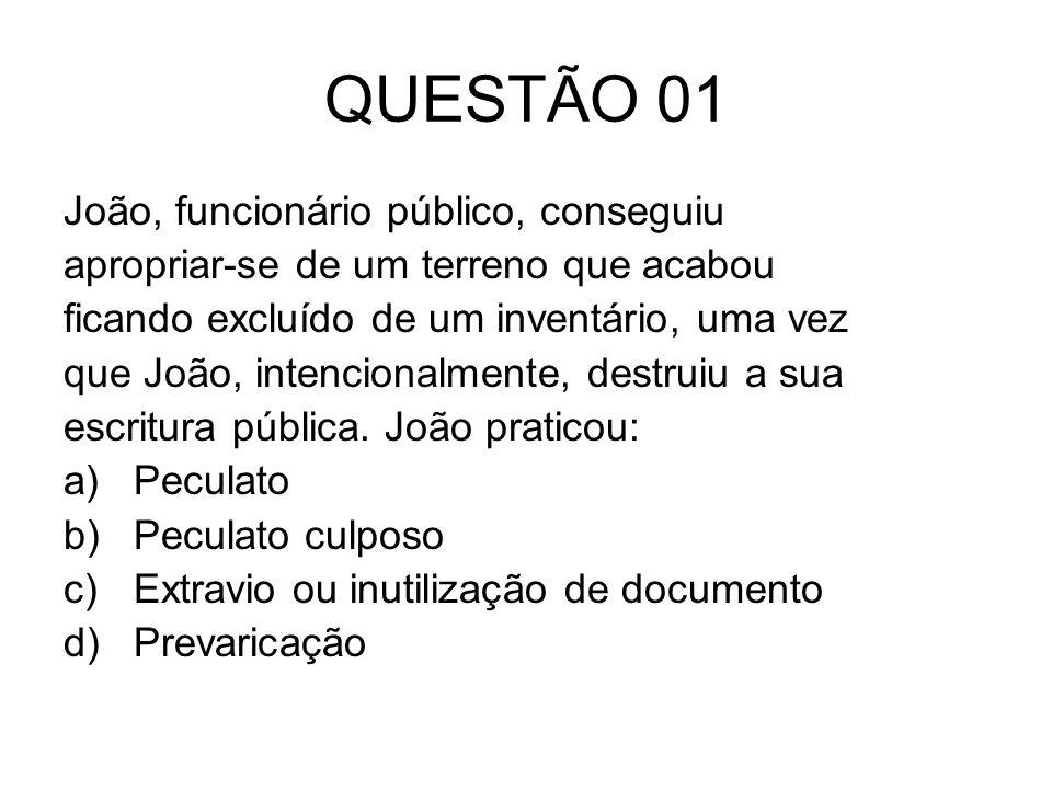 QUESTÃO 02 Paulo exigiu R$ 1.000,00 de Antônio para que o processo fosse concluído.