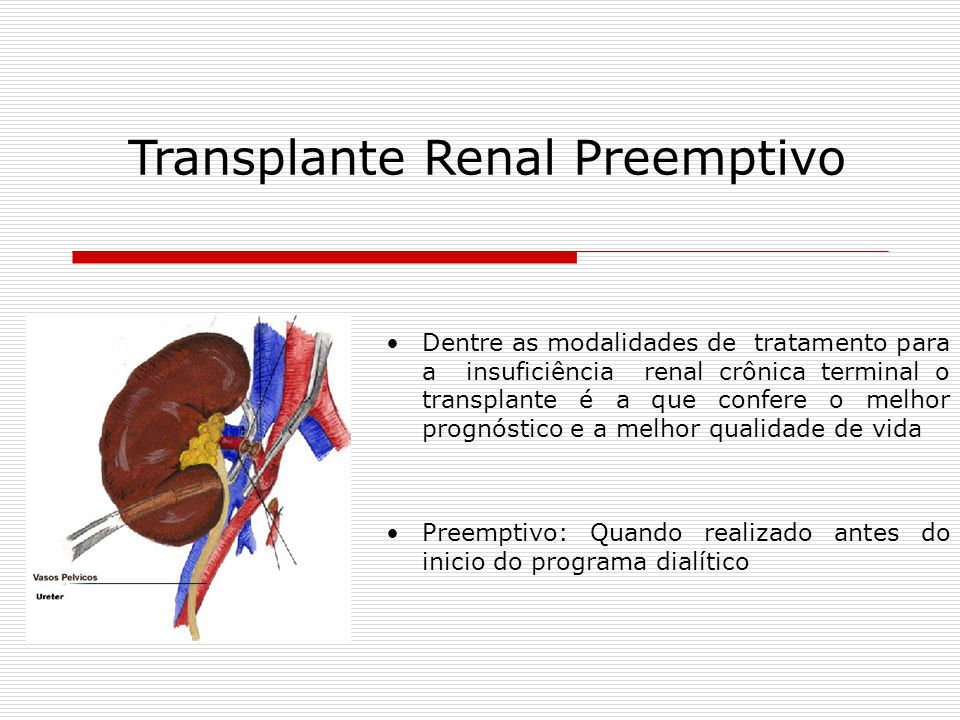 Transplante Renal Preemptivo Quando realizar.