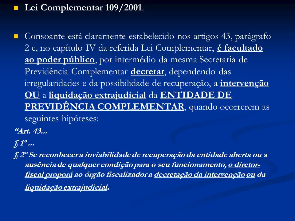 CAPÍTULO VI DA INTERVENÇÃO E DA LIQUIDAÇÃO EXTRAJUDICIAL Seção I Da Intervenção Art.