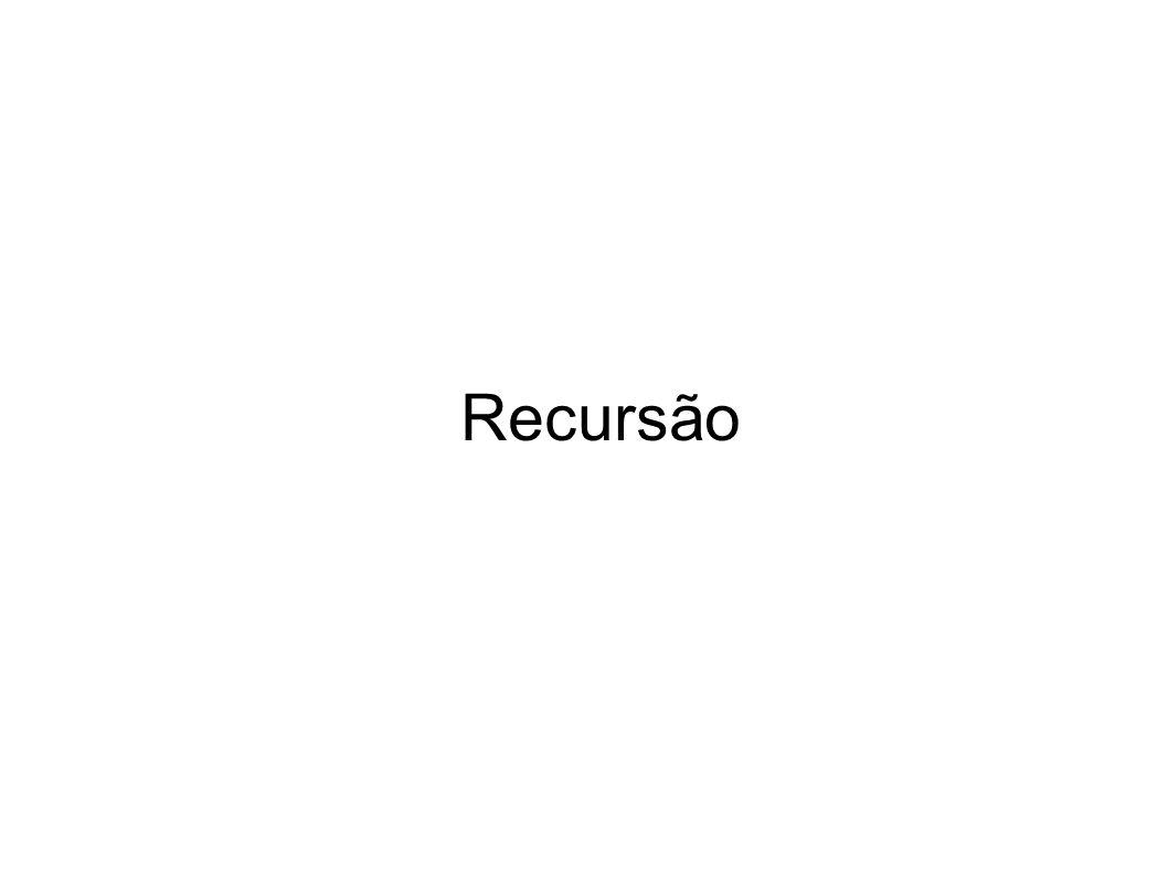A recursão é um mecanismo em que o que está sendo definido pode utilizar-se dele próprio Há áreas em que isto não é permitido Exemplo: Um objeto leve é algo que tem a propriedade de ser leve Na Matemática pode-se definir funções recursivas Exemplo: 4.