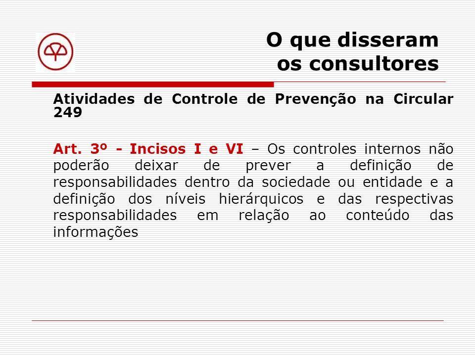 O que disseram os consultores Atividades de Controle de Prevenção na Circular 249 Art.
