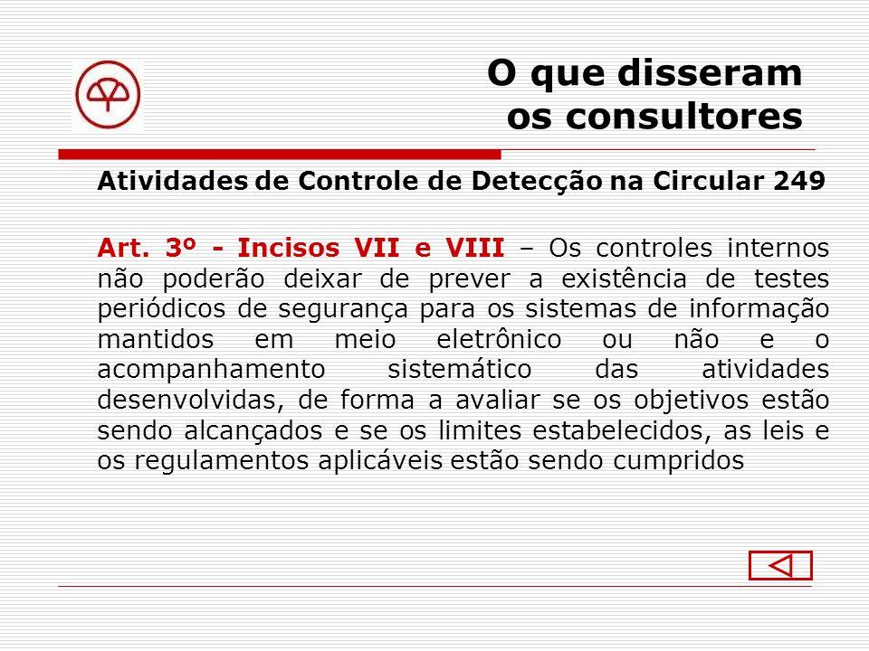 O que disseram os consultores 6º Elemento do COSO Comunicação & Divulgação Fluxo de informações, vertical e horizontal, sobre Controle Interno.