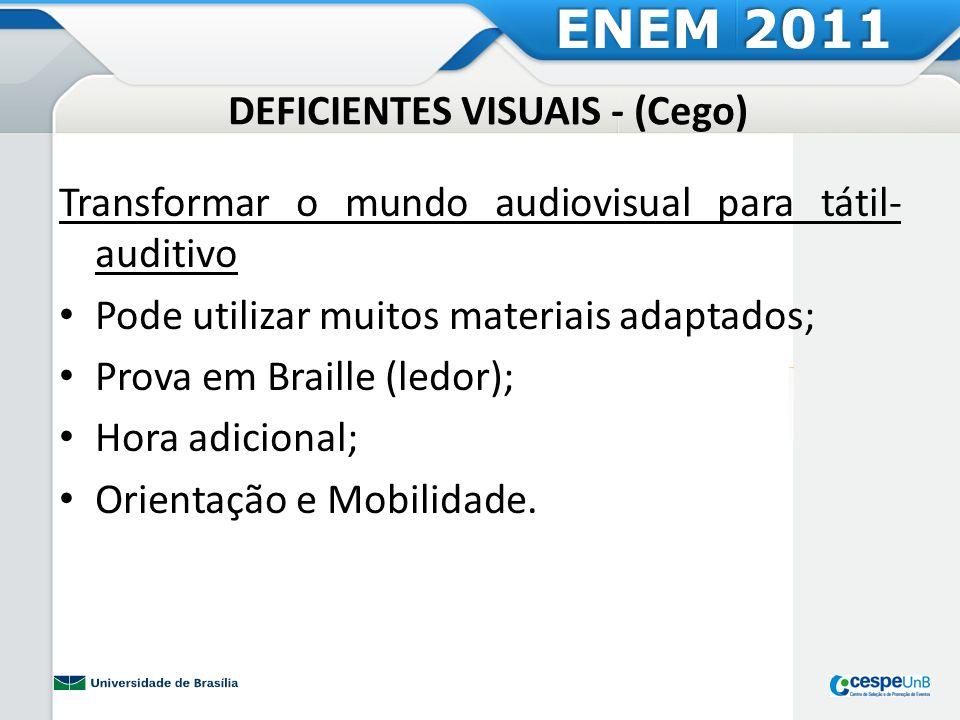 NOÇÕES DE ORIENTAÇÃO E MOBILIDADE ENEM 2011 Como abordar o participante.