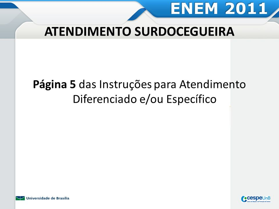 ATENDIMENTO TRANSTORNO DE DÉFICT DE ATENÇÃO E HIPERATIVIDADE (TDAH) ENEM 2011 Página 5 das Instruções para Atendimento Diferenciado e/ou Específico