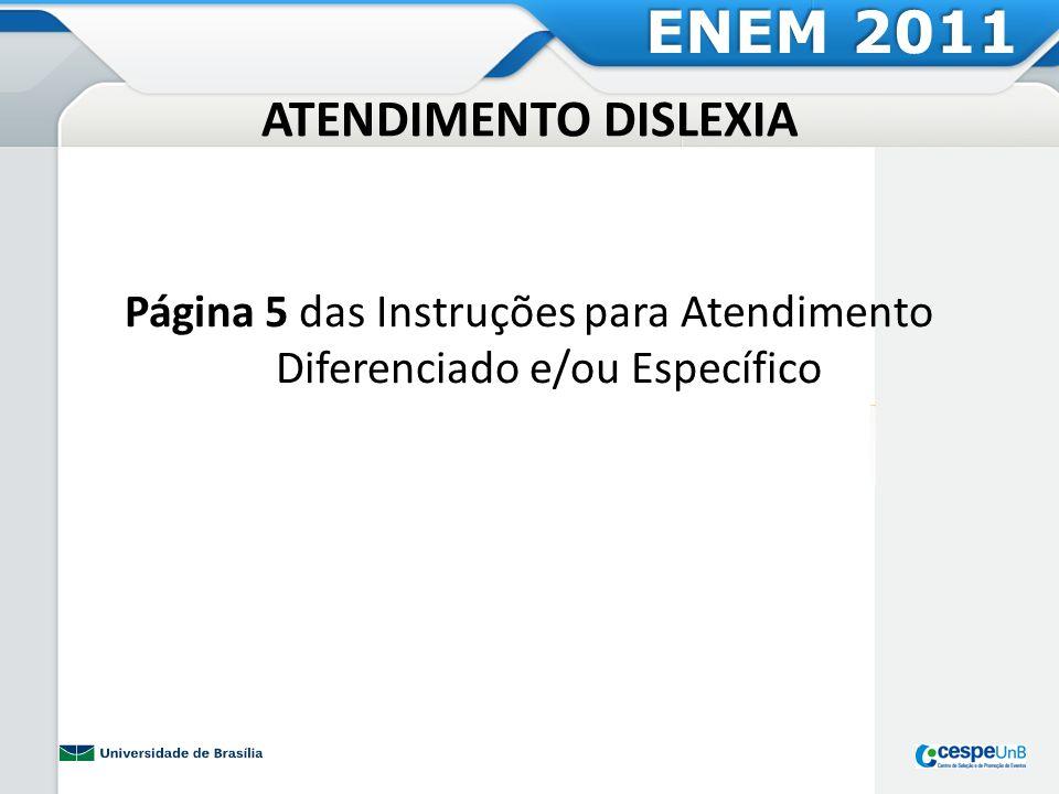 ATENDIMENTO LACTANTE ENEM 2011 Página 5 das Instruções para Atendimento Diferenciado e/ou Específico
