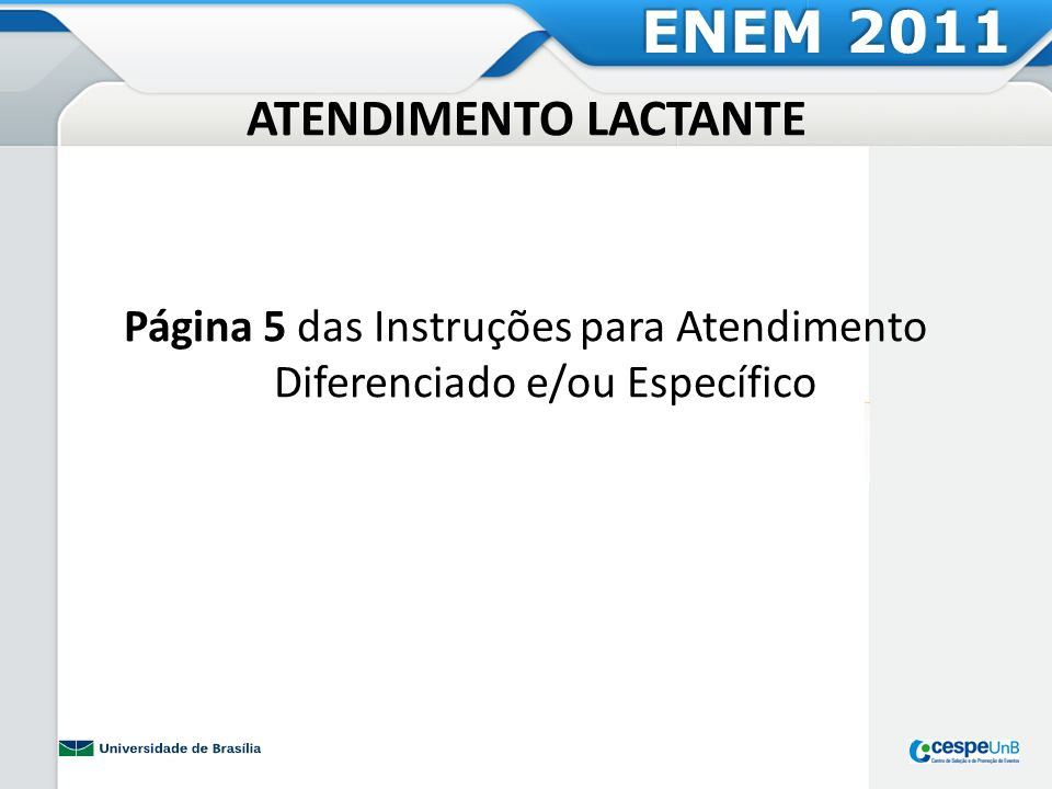 ATENDIMENTO GESTANTE ENEM 2011 Página 5 das Instruções para Atendimento Diferenciado e/ou Específico