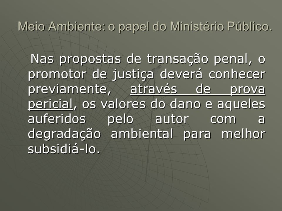 Meio Ambiente: o papel do Ministério Público.Anda.