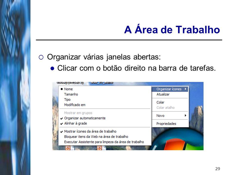 30 A Área de Trabalho Adicionar um novo atalho Clicar com o botão direito do mouse na área de trabalho: