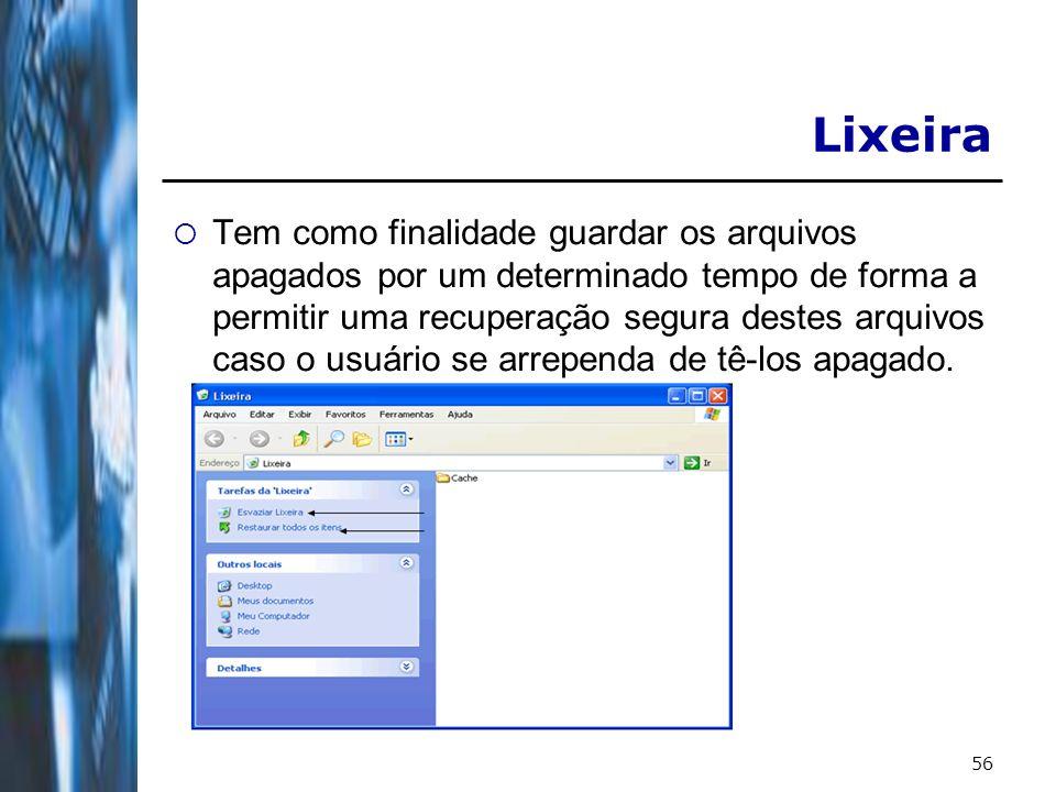 57 Para restaurar um arquivo que está na lixeira: Seleciona o arquivo > Arquivo (menu principal) > Restaurar OBS.: O arquivo será colocado imediatamente no local de onde foi apagado.