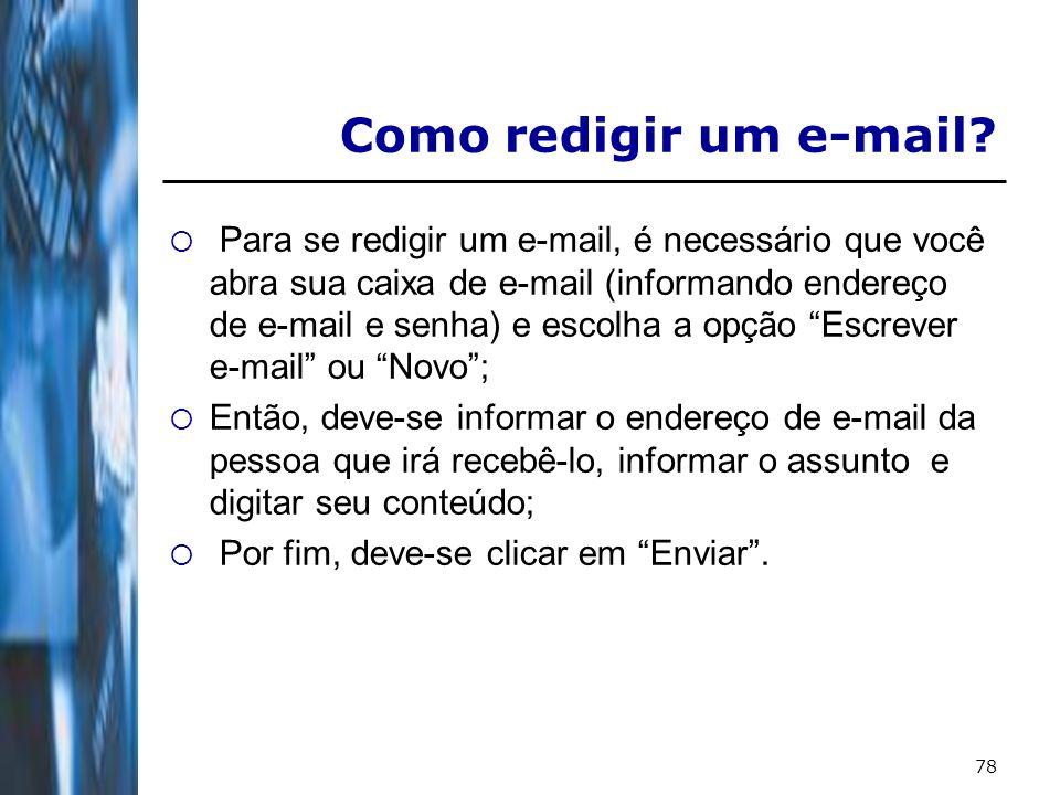 79 E-mail Grátis Os mais conhecidos e respectivas capacidade de armazenamento: GMail (Google): www.gmail.com mais de 2GBwww.gmail.com Yahoo: www.yahoo.com.br 1GBwww.yahoo.com.br BOL: www.bol.com.br 1GBwww.bol.com.br Hotmail: www.hotmail.com 250MBwww.hotmail.com IG: www.ig.com.br 10MBwww.ig.com.br Geralmente nos de maior capacidade as mensagens devem ter um tamanho máximo de 10MB.