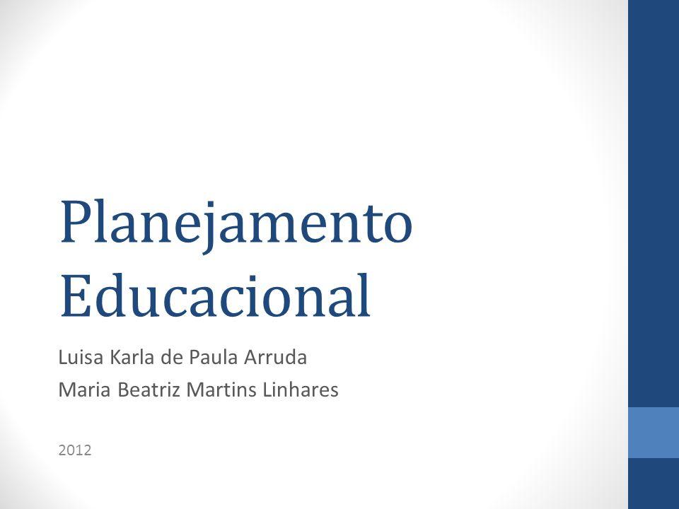 Planejamento Educacional Planejamento de Currículo Grade ou Matriz Integrativa Planejamento de Disciplina Análise da Disciplina Análise do Conteúdo Programa de Aprendizagem