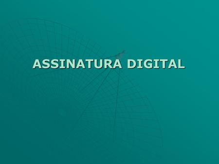 ASSINATURA DIGITAL.