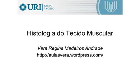 Histologia do Tecido Muscular