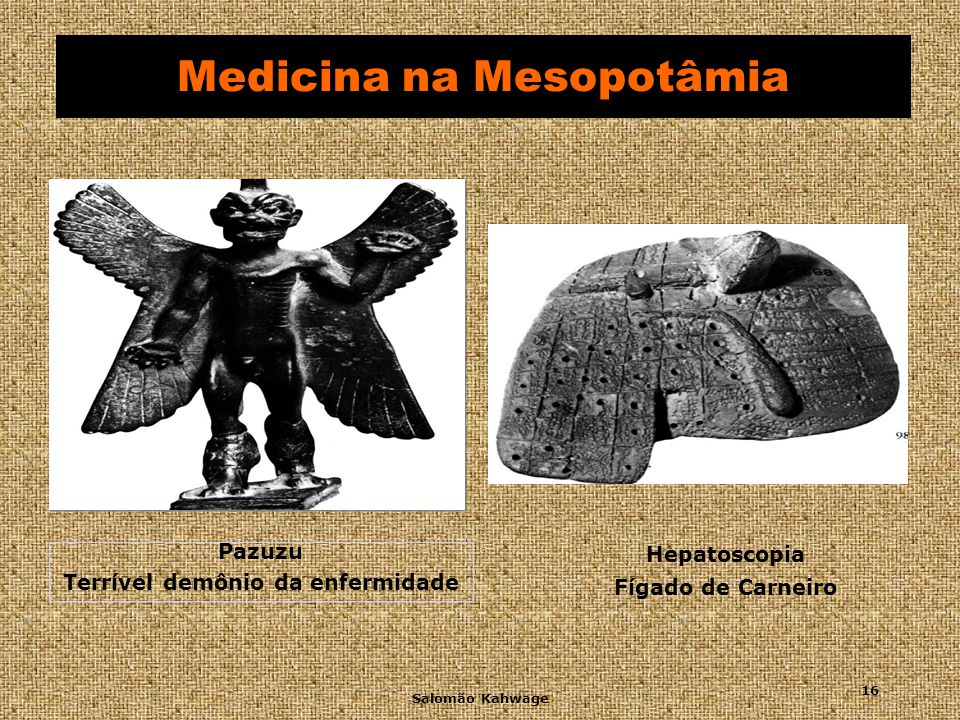 Salomão Kahwage 17 Medicina na Mesopotâmia Código de Hamurabi 1750 a.C 1750 a.C Coleção de leis para a prática médica na Babilônia Recompensa ao médico em caso de cura Punições em caso de morte ou dano grave causado ao doente