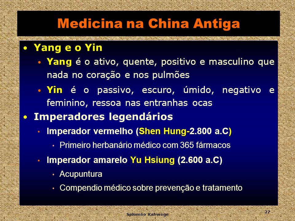 Salomão Kahwage 28 Medicina na China Antiga Vacinavam contra a varíola Vacinavam contra a varíola aspirando a pústula seca pelas narinas tireóide As crianças retardadas eram tratadas com tireóide de carneiros e algas ricas em iodo Houa To Cirurgião chinês Houa To 141-207 d.C.